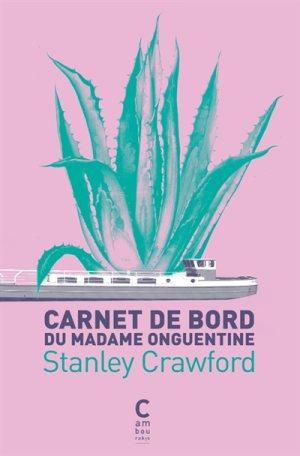 Carnet de bord du Madame Onguentine, de Stanley Crawford