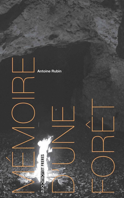 Mémoire d'une forêt d'Antoine Rubin
