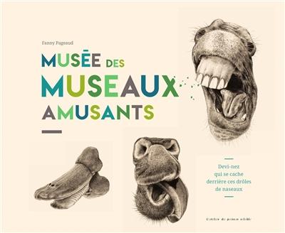 le musée des museaux amusants, de Fanny Pageaud