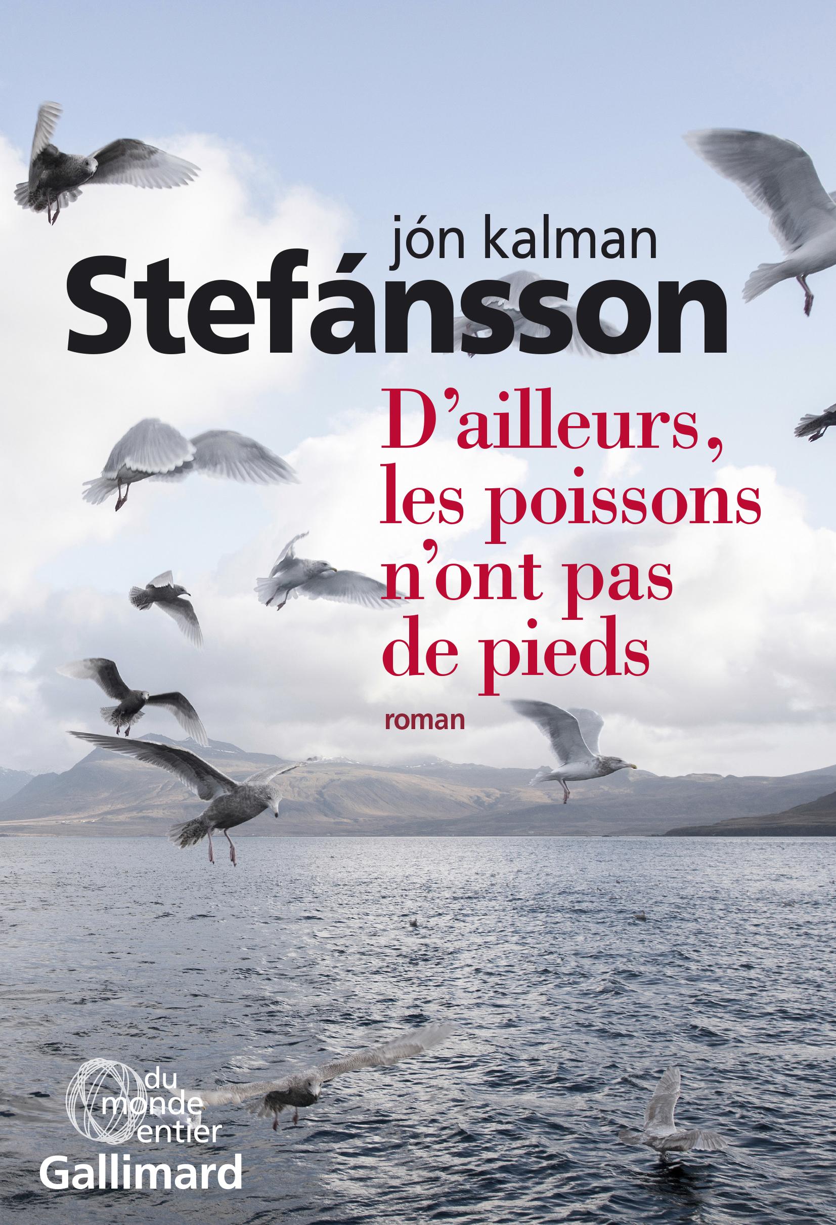 D'ailleurs les poissons n'ont pas de pieds, de Jón Kalman Stefánsson